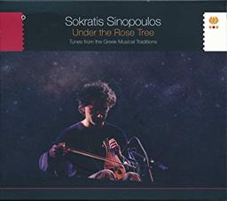 Under the rose tree : tunes from the Greek musical traditions / Sokratis Sinipoulos, lyra | Sinopoulos, Sokratis - Lyra