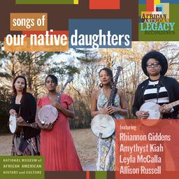 Songs of our native daughters / Rhiannon Giddens, chant, banjo | Giddens, Rhiannon - Chant