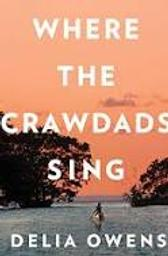 Where the Crawdads Sing / Delia Owens | Owens 1949-..., Delia